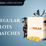 BoVegas Regular Slots Matches